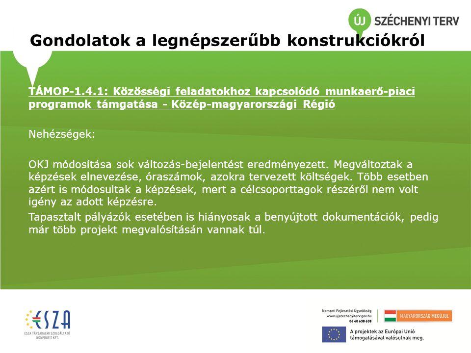 Gondolatok a legnépszerűbb konstrukciókról TÁMOP-1.4.1: Közösségi feladatokhoz kapcsolódó munkaerő-piaci programok támgatása - Közép-magyarországi Rég