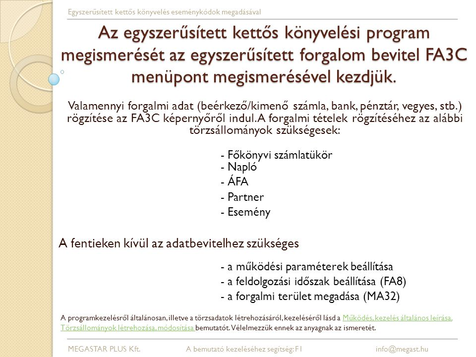Az FA3C egyszerűsített forgalom beviteli képernyő felépítése MEGASTAR PLUS Kft.