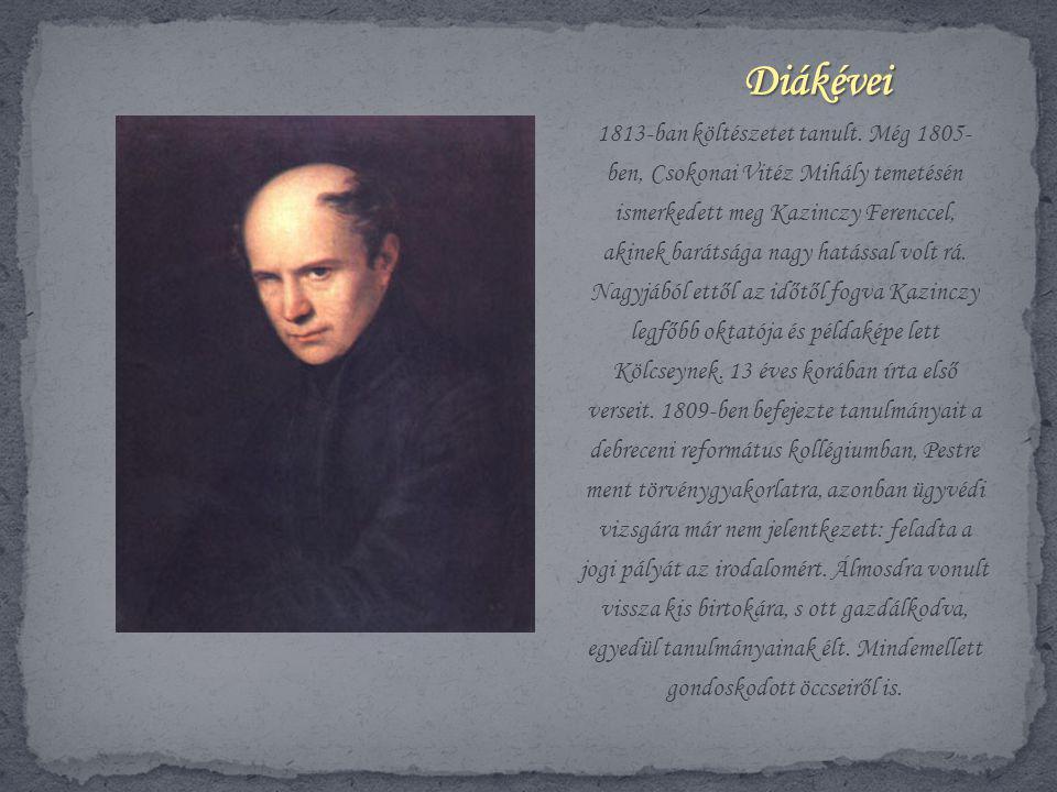 1813-ban költészetet tanult. Még 1805- ben, Csokonai Vitéz Mihály temetésén ismerkedett meg Kazinczy Ferenccel, akinek barátsága nagy hatással volt rá