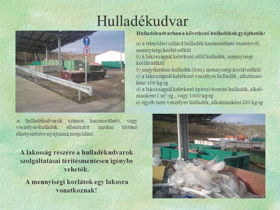 Kommunális hulladékok, illetve méreteinél fogva a konténerbe el nem helyezhető újrahasznosítható anyagok gyűjtőszigetek melletti hagyása TILOS.