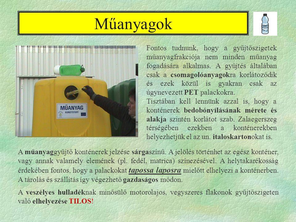 Műanyagok Bedobó:16 cm HELYTELEN HELYES A műanyaggyűjtő konténerek jelzése sárgaszínű.