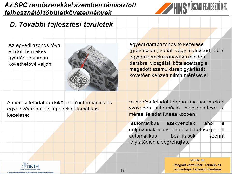 18 IJTTR_08 Integrált Járműipari Termék- és Technológia Fejlesztő Rendszer Az SPC rendszerekkel szemben támasztott felhasználói többletkövetelmények D