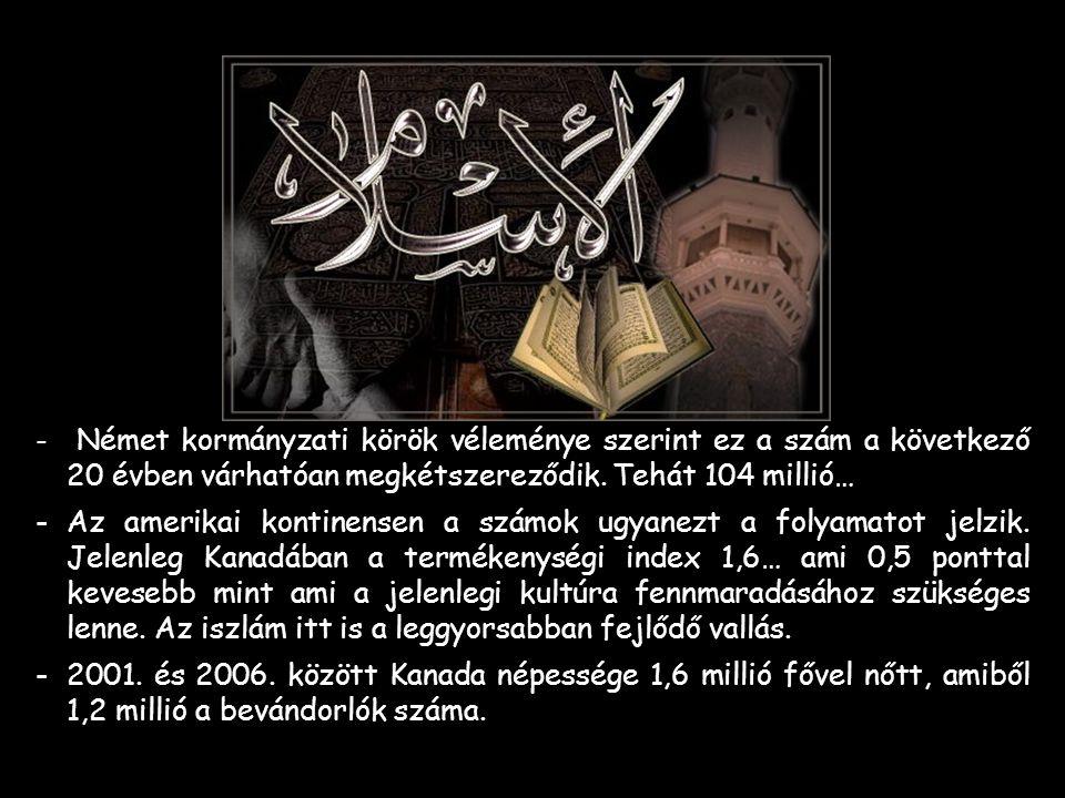 - Kadhafi, libyai vezér mondta állítólag: « A jelek arra utalnak, hogy Allah hatalmas győzelmet tartogat az Iszlámnak Európában.