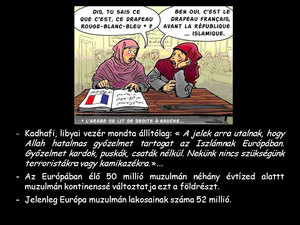- Oroszországban néhány év múlva a hadsereg 40%-a lesz muzulmán mert jelenleg több mint 23 millió a muzulmánok száma, vagyis 5 orosz állampolgárból 1