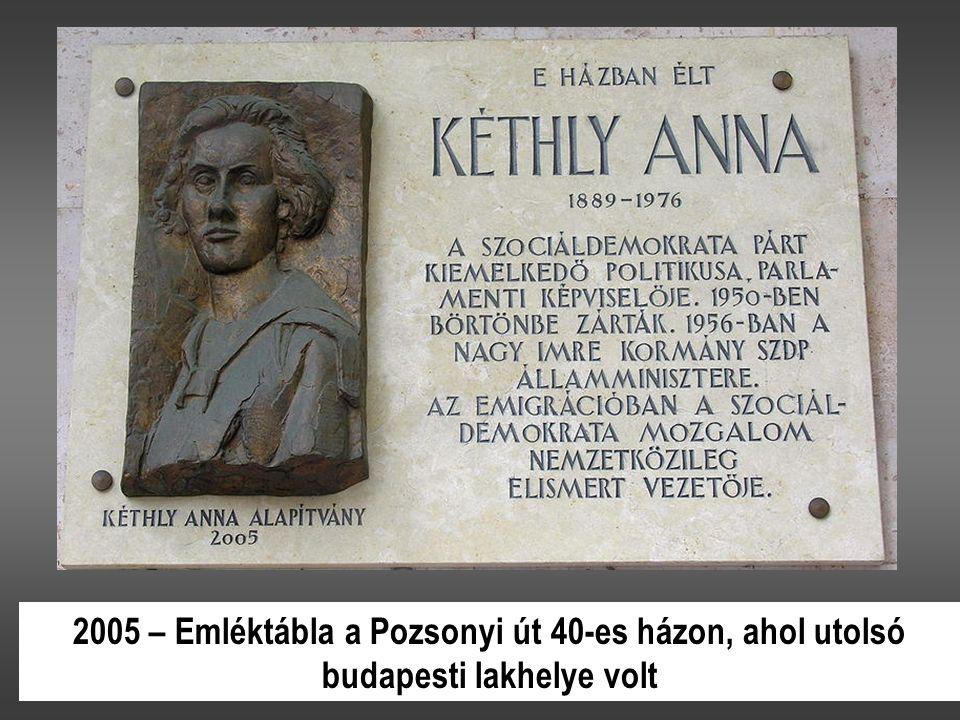 2005 – Emléktábla a Pozsonyi út 40-es házon, ahol utolsó budapesti lakhelye volt