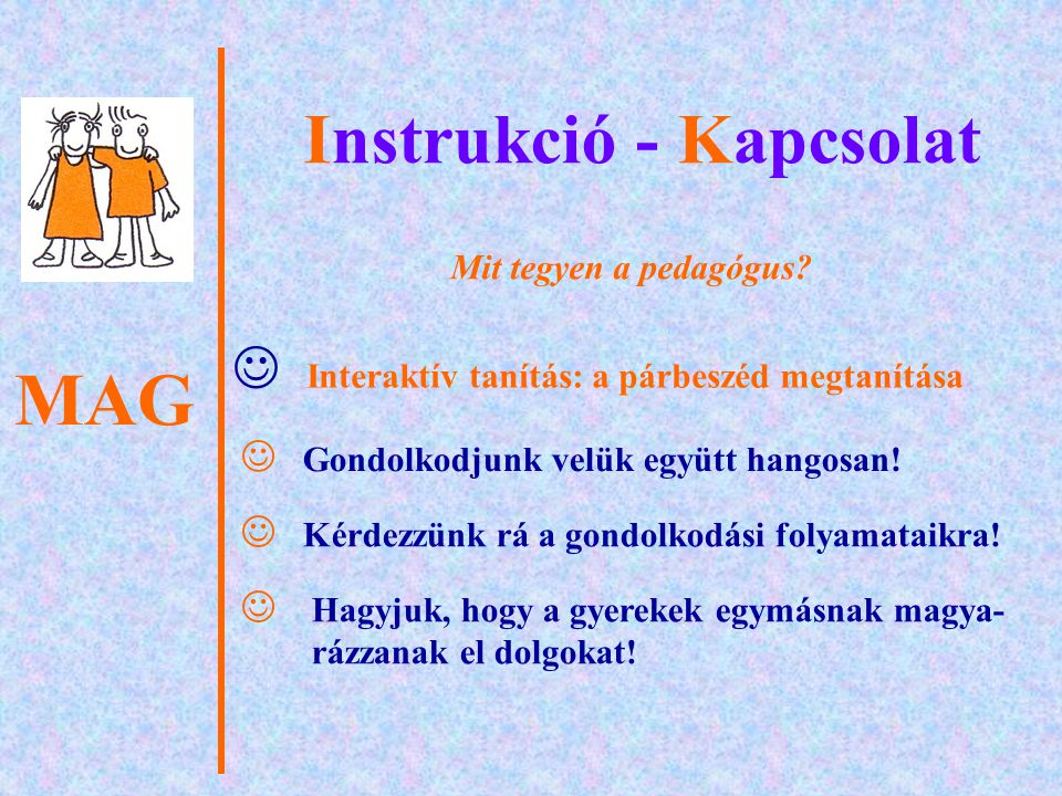 MAG Instrukció - Kapcsolat  Segítsük az együttműködésre épülő tanulást.