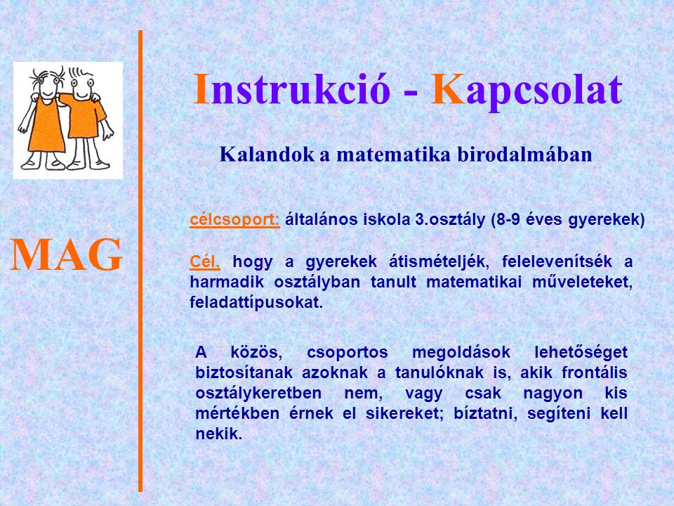 MAG Instrukció - Kapcsolat A feladatok ismert tananyagra épültek.