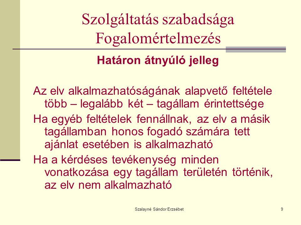 Szalayné Sándor Erzsébet20 Tőke és fizetési műveletek szabadsága NEM érintette a tagállamok jogait az adóztatás és a pénzintézetek felügyelete terén !!!!!!!