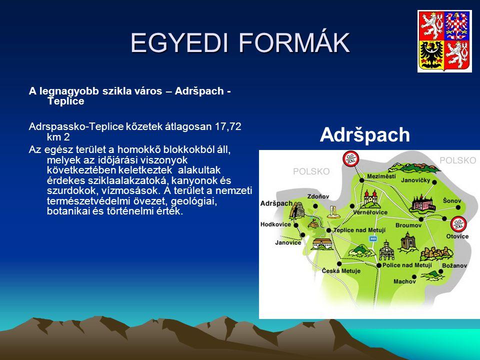 EGYEDI FORMÁK A legnagyobb szikla város – Adršpach - Teplice Adrspassko-Teplice kőzetek átlagosan 17,72 km 2 Az egész terület a homokkő blokkokból áll