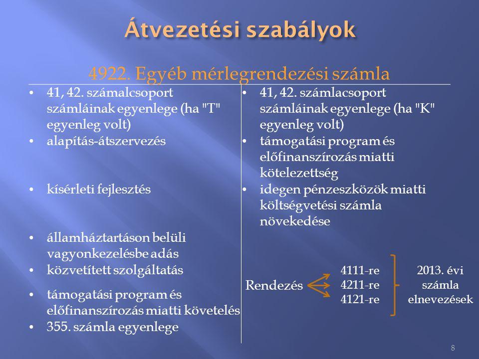 1.Meg kell nyitni a rendező mérleg 2013.évi adatait, melyek már tartalmazzák a 2013.