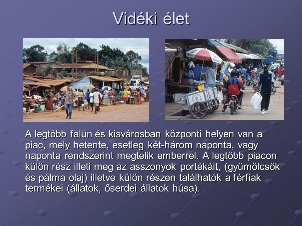 Vidéki élet A legtöbb falun és kisvárosban központi helyen van a piac, mely hetente, esetleg két-három naponta, vagy naponta rendszerint megtelik embe