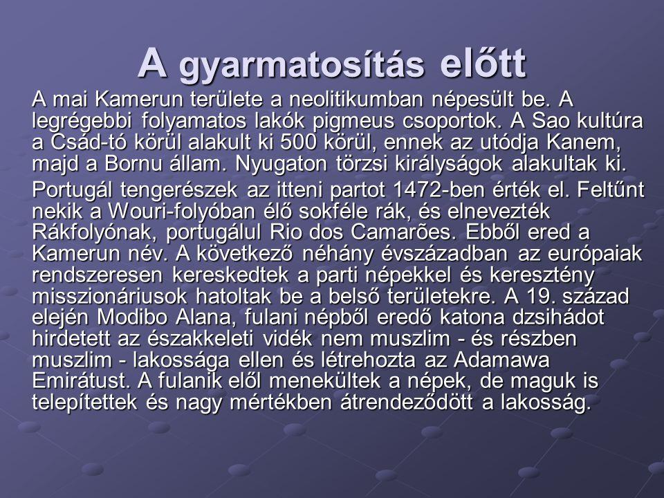 Gyarmati kor Gustav Nachtigal, a Német Császárság megbízottja 1884-ben megalapította Kamerun gyarmatot.