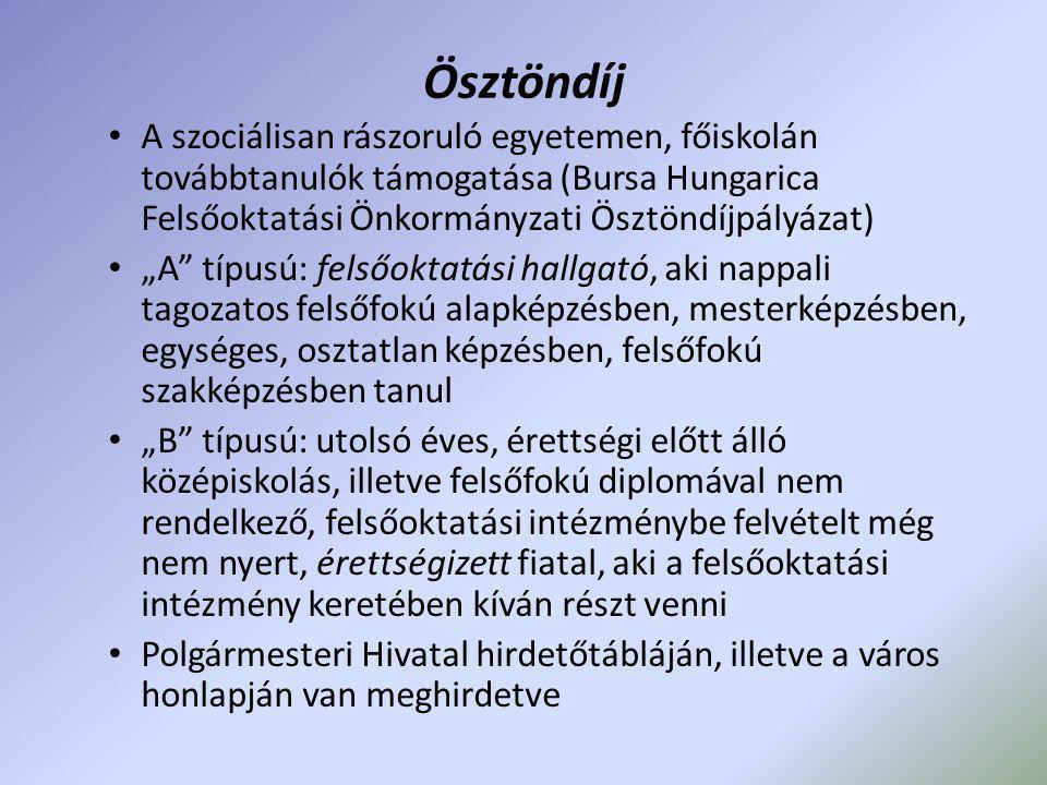 """Ösztöndíj • A szociálisan rászoruló egyetemen, főiskolán továbbtanulók támogatása (Bursa Hungarica Felsőoktatási Önkormányzati Ösztöndíjpályázat) • """"A"""