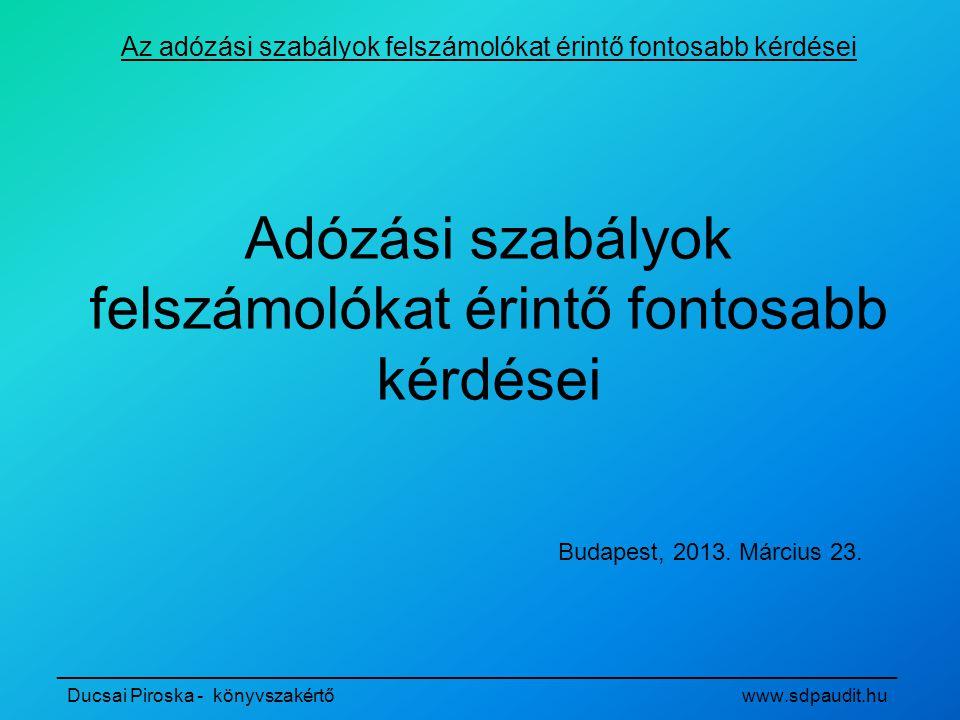 _________________________________________________________________________________ Ducsai Piroska - könyvszakértő www.sdpaudit.hu 2007 ÉVI CXXVII.