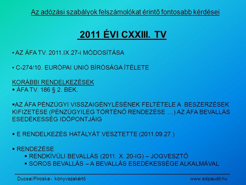 _________________________________________________________________________________ Ducsai Piroska - könyvszakértő www.sdpaudit.hu 2011 ÉVI CXXIII. TV •