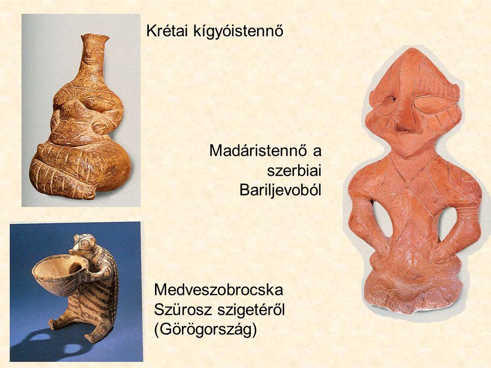 Krétai kígyóistennő Madáristennő a szerbiai Bariljevoból Medveszobrocska Szürosz szigetéről (Görögország)