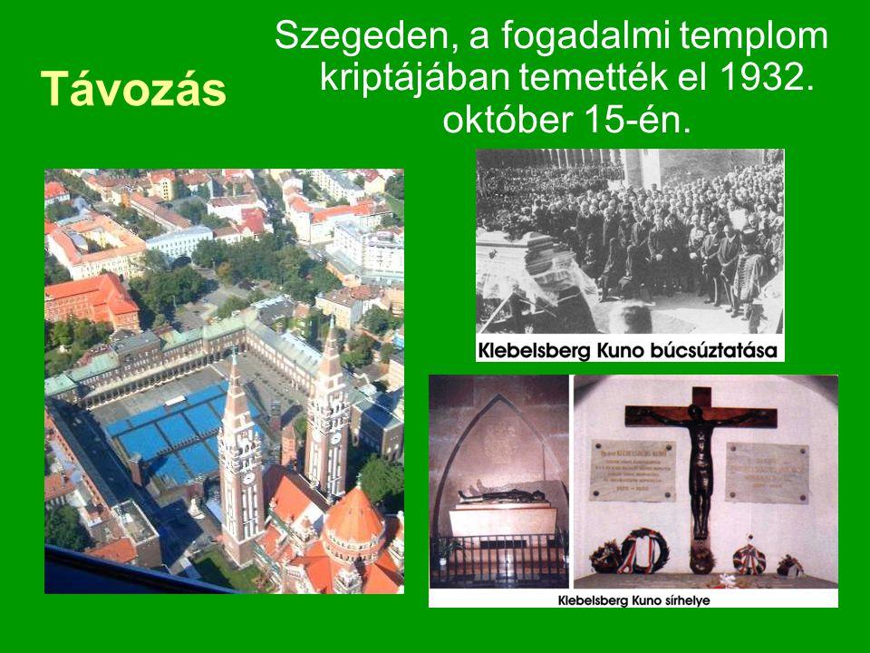 Távozás Szegeden, a fogadalmi templom kriptájában temették el 1932. október 15-én.