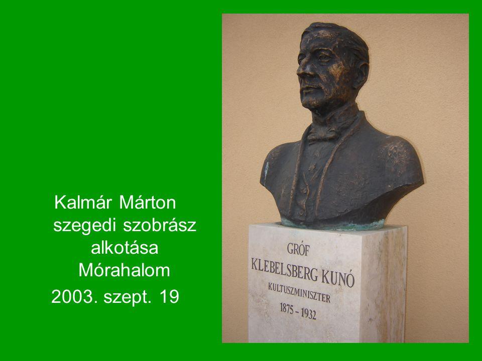 Kalmár Márton szegedi szobrász alkotása Mórahalom 2003. szept. 19
