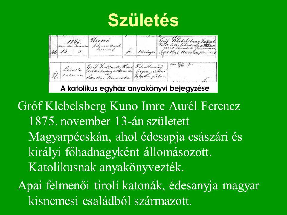 Születés Gróf Klebelsberg Kuno Imre Aurél Ferencz 1875. november 13-án született Magyarpécskán, ahol édesapja császári és királyi főhadnagyként állomá