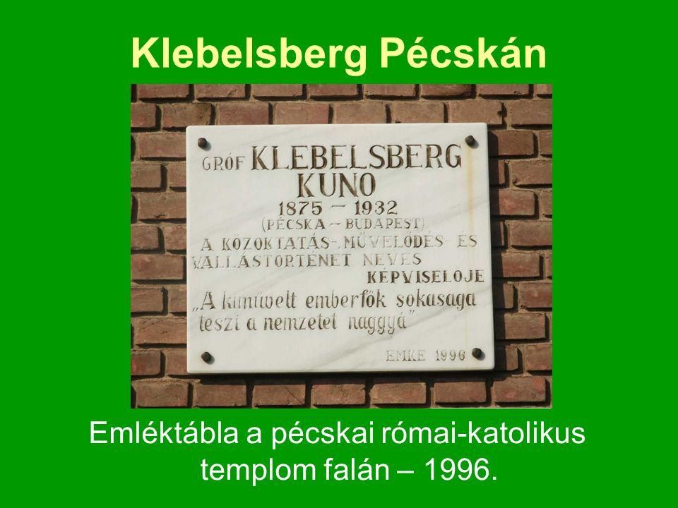 Emléktábla a pécskai római-katolikus templom falán – 1996. Klebelsberg Pécskán