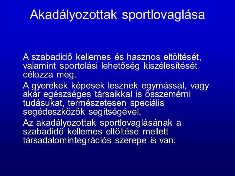 Akadályozottak sportlovaglása A szabadidő kellemes és hasznos eltöltését, valamint sportolási lehetőség kiszélesítését célozza meg. A gyerekek képesek