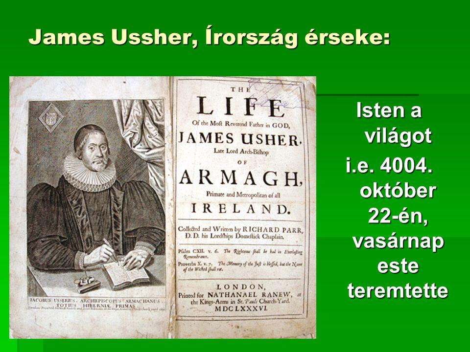 James Ussher, Írország érseke: Isten a világot i.e. 4004. október 22-én, vasárnap este teremtette