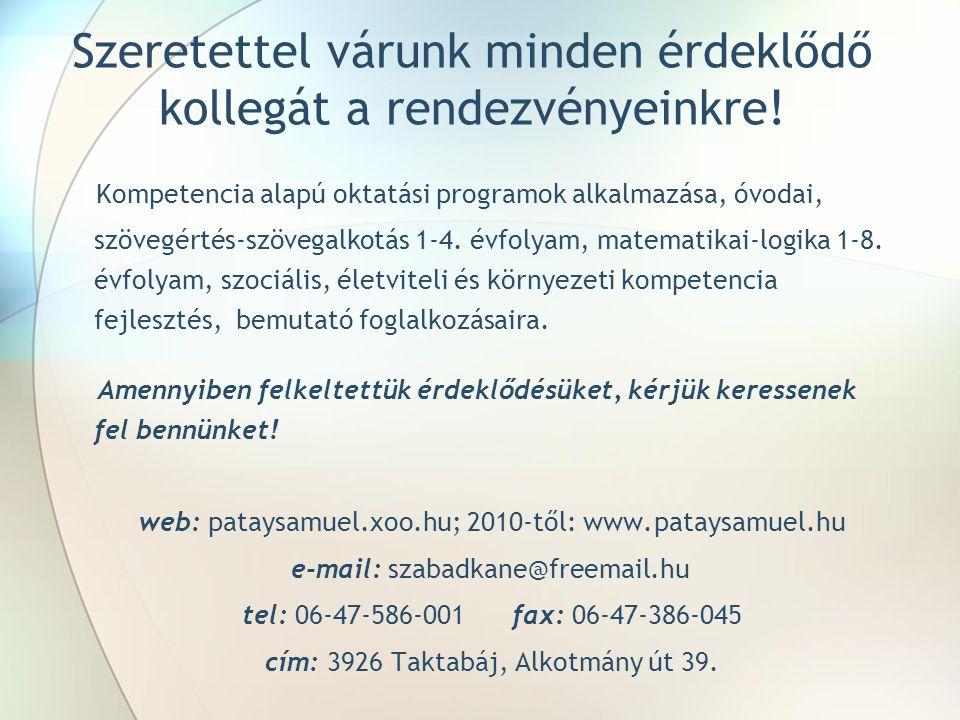 Szeretettel várunk minden érdeklődő kollegát a rendezvényeinkre! Kompetencia alapú oktatási programok alkalmazása, óvodai, szövegértés-szövegalkotás 1