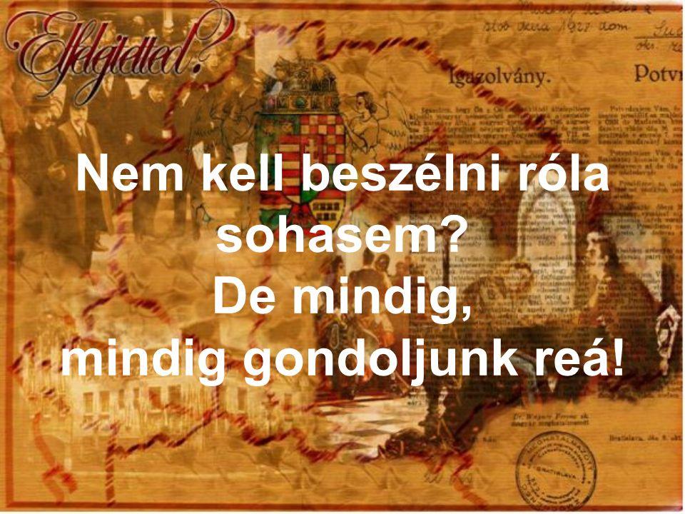 Trianon gyászos napján, magyarok, Testvéreim, ti szerencsétlen, átkos, Rossz csillagok alatt virrasztva járók, Ó, nézzetek egymás szemébe nyíltan S őszintén, s a nagy, nagy sír fölött Ma fogjatok kezet, s esküdjetek Némán, csupán a szív veréseivel S a jövendő hitével egy nagy esküt, Mely az örök életre kötelez, A munkát és a küzdést hirdeti, És elvisz a boldog föltámadásra.
