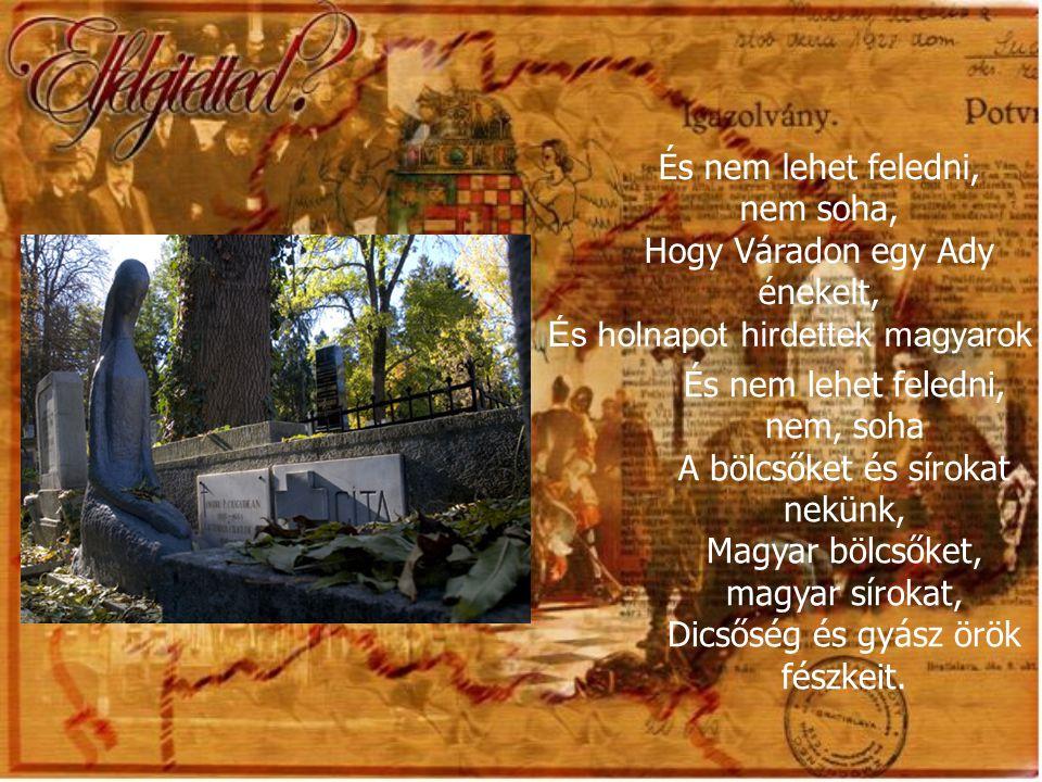 És nem lehet feledni, nem, soha, Hogy a mienk volt Nagybánya, ahol Ferenczy festett, mestereknek álma Napfényes műveken föltündökölt, S egész világra árasztott derűt.