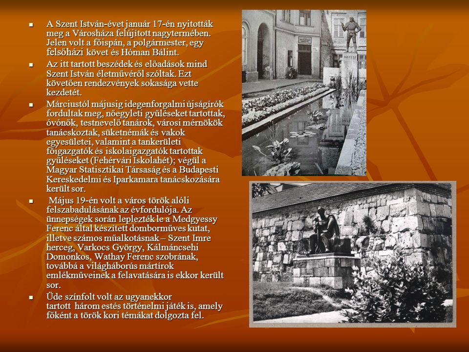  A Szent István-évet január 17-én nyitották meg a Városháza felújított nagytermében. Jelen volt a főispán, a polgármester, egy felsőházi követ és Hóm