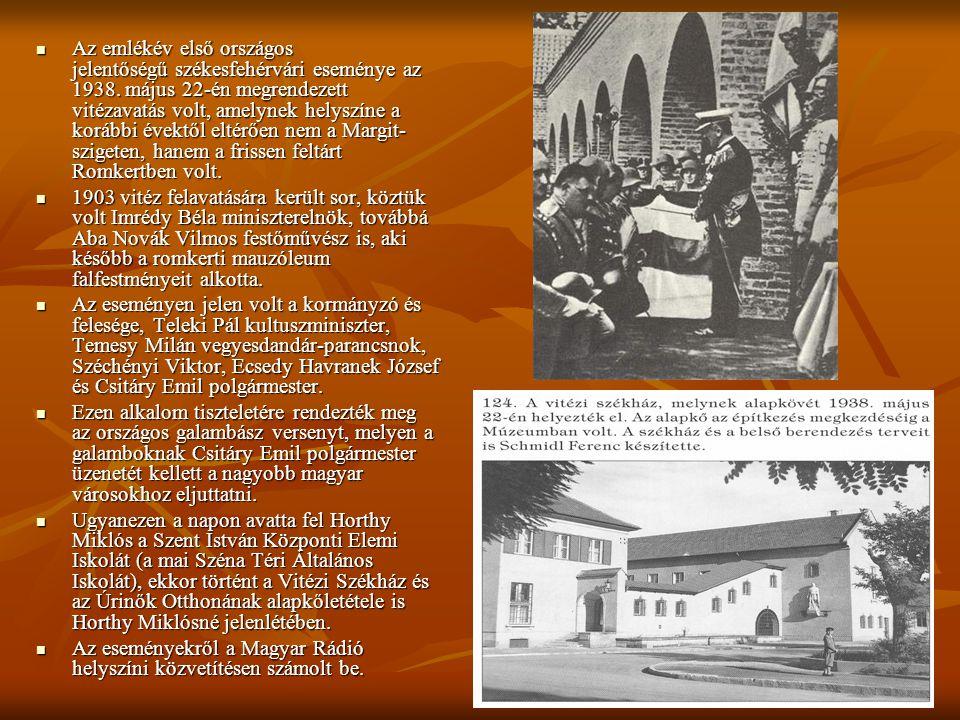  Az emlékév első országos jelentőségű székesfehérvári eseménye az 1938. május 22-én megrendezett vitézavatás volt, amelynek helyszíne a korábbi évekt