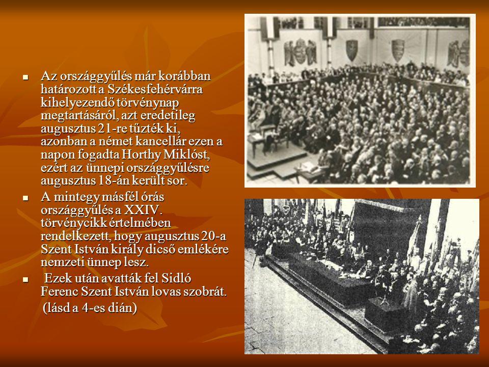  Az országgyűlés már korábban határozott a Székesfehérvárra kihelyezendő törvénynap megtartásáról, azt eredetileg augusztus 21-re tűzték ki, azonban