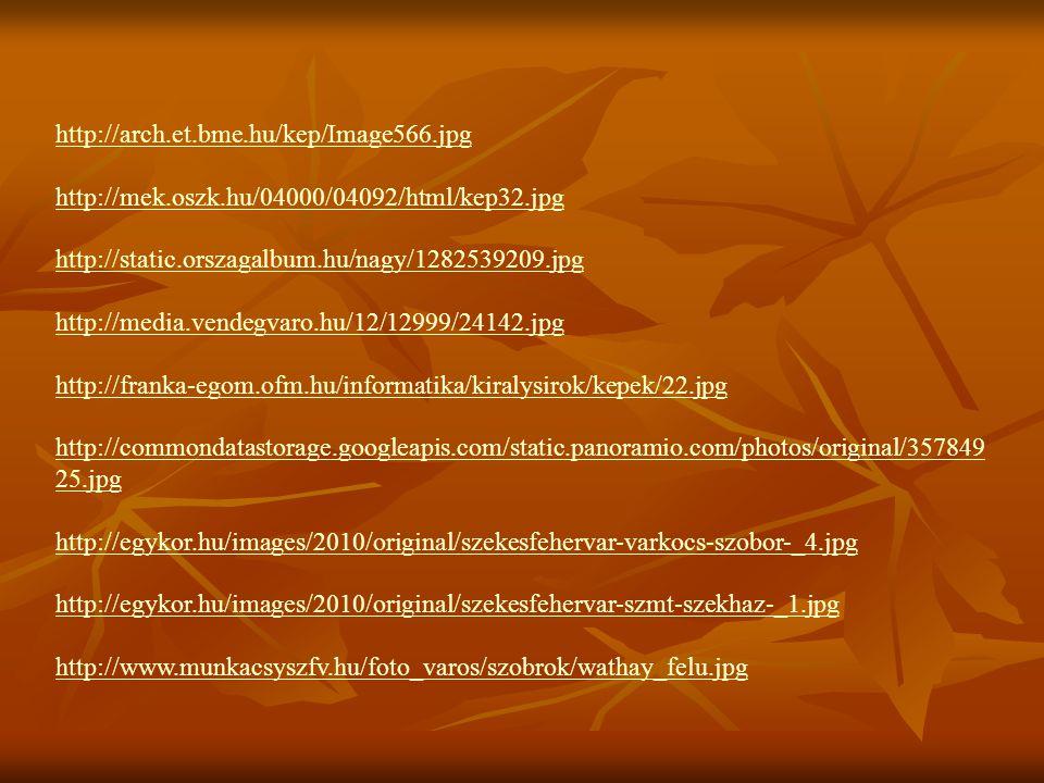 http://arch.et.bme.hu/kep/Image566.jpg http://mek.oszk.hu/04000/04092/html/kep32.jpg http://static.orszagalbum.hu/nagy/1282539209.jpg http://media.ven