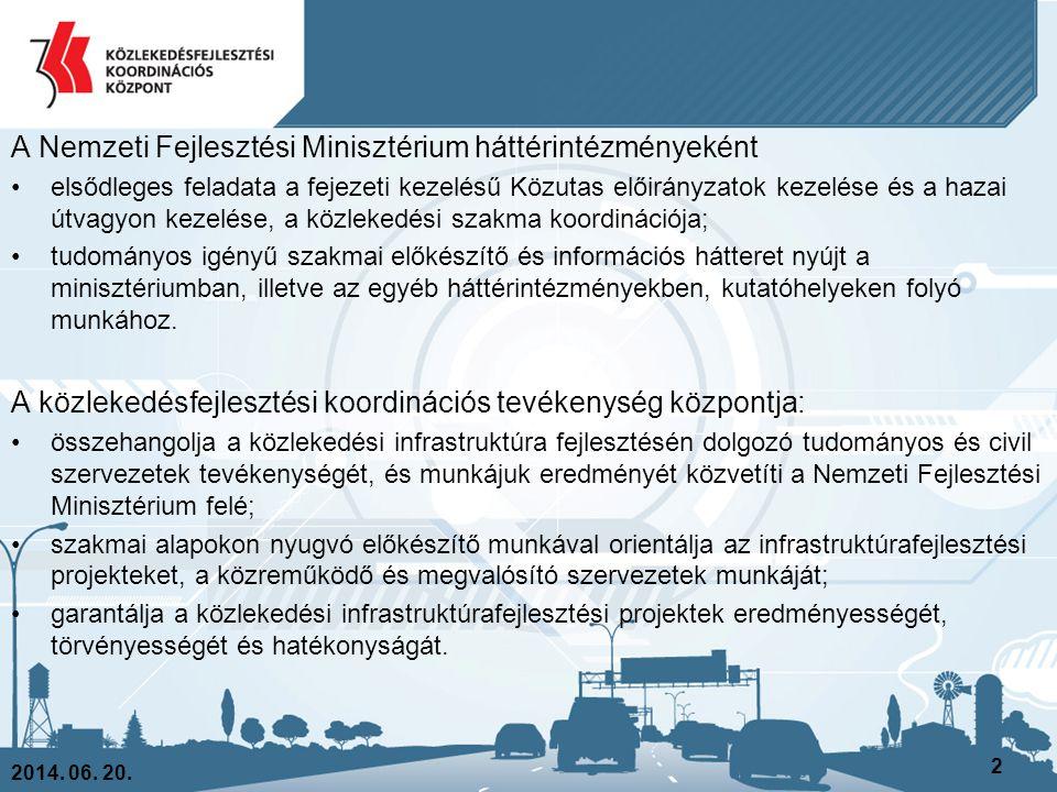 A Nemzeti Fejlesztési Minisztérium háttérintézményeként •elsődleges feladata a fejezeti kezelésű Közutas előirányzatok kezelése és a hazai útvagyon ke