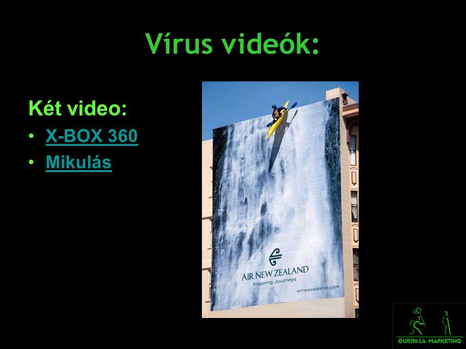 Vírus videók: Két video: •X-BOX 360X-BOX 360 •MikulásMikulás