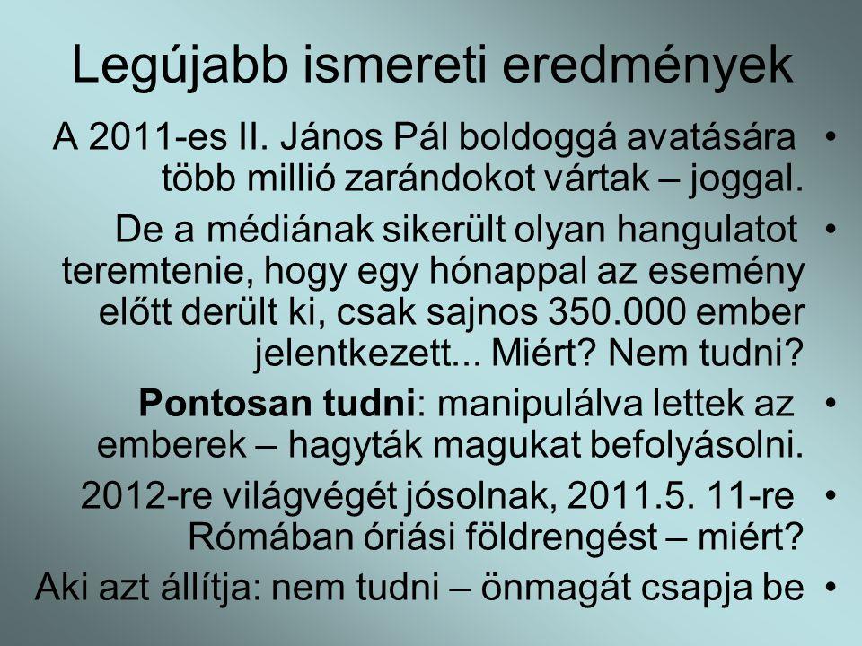 Legújabb ismereti eredmények •A 2011-es II.