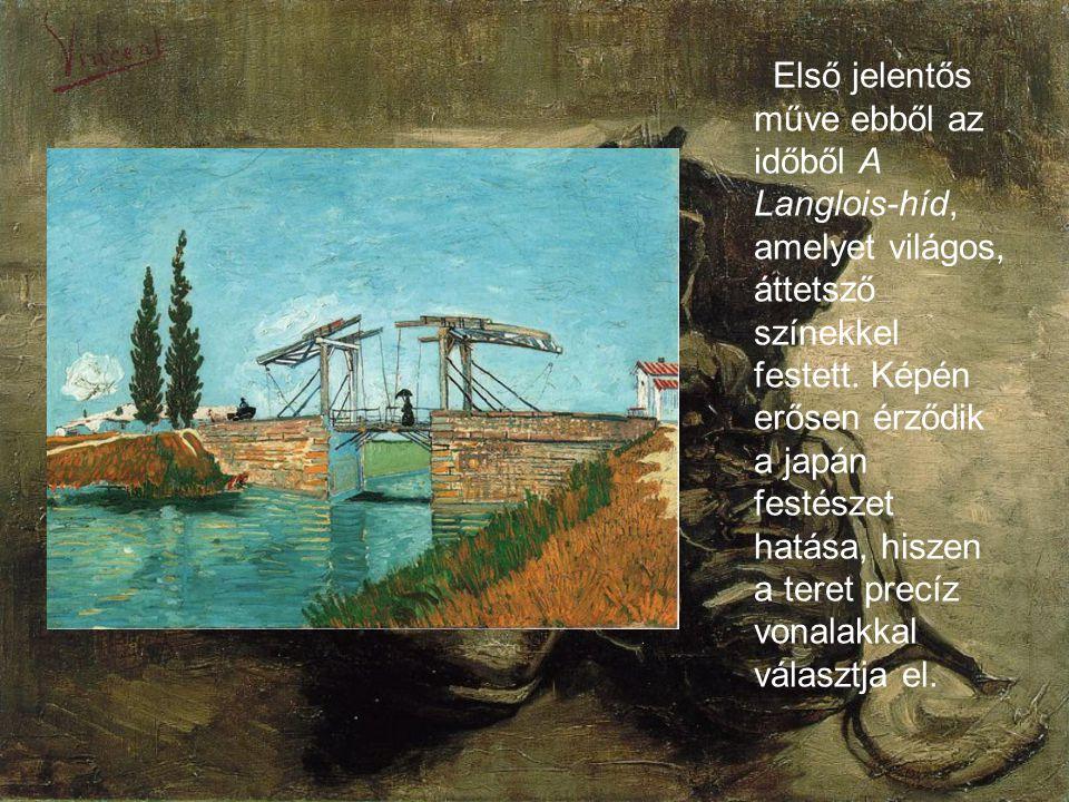 Első jelentős műve ebből az időből A Langlois-híd, amelyet világos, áttetsző színekkel festett.