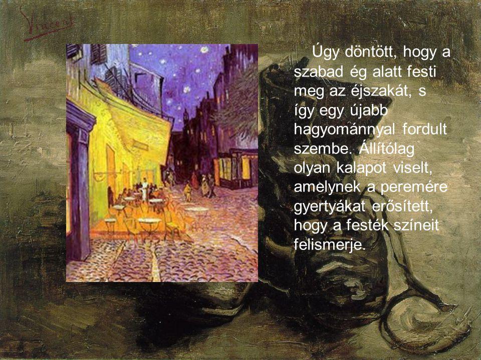 Úgy döntött, hogy a szabad ég alatt festi meg az éjszakát, s így egy újabb hagyománnyal fordult szembe.