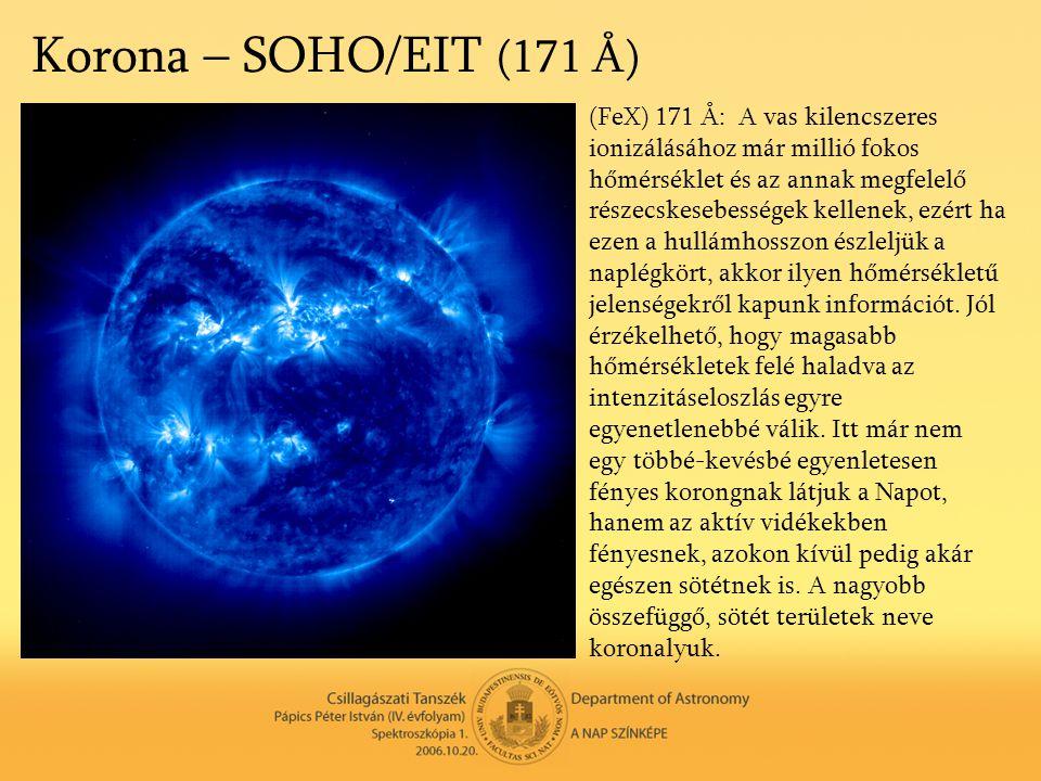Korona – SOHO/EIT (171 Å) (FeX) 171 Å: A vas kilencszeres ionizálásához már millió fokos hőmérséklet és az annak megfelelő részecskesebességek kellene