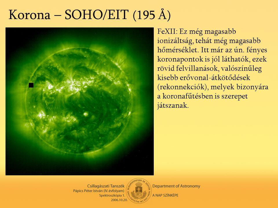 Korona – SOHO/EIT (195 Å) FeXII: Ez még magasabb ionizáltság, tehát még magasabb hőmérséklet. Itt már az ún. fényes koronapontok is jól láthatók, ezek