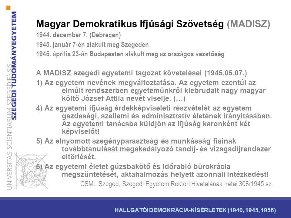 HALLGATÓI DEMOKRÁCIA-KÍSÉRLETEK (1940, 1945, 1956) Magyar Egyetemi és Főiskolai Egyesületek Szövetsége (MEFESZ) 1945.