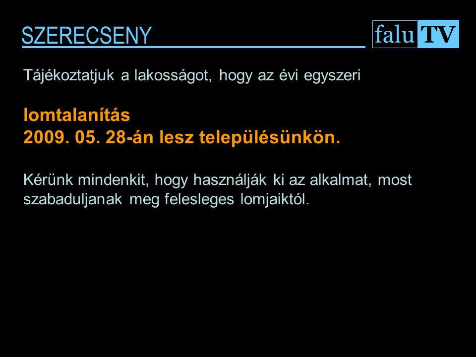 SZERECSENY falu TV Az a szerecsenyi lakos, aki kivitte az elromlott tv készülékét a sorompóval lezárt területre, nem tudta kivárni ezt a rövid időt a lomtalanításig.
