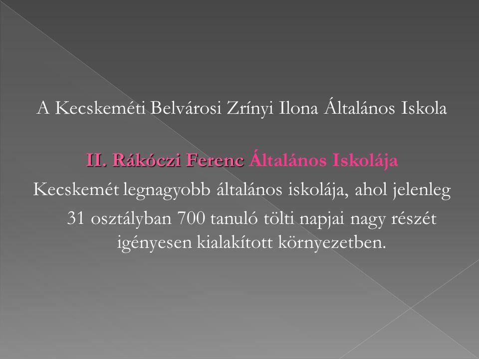 A Kecskeméti Belvárosi Zrínyi Ilona Általános Iskola II.