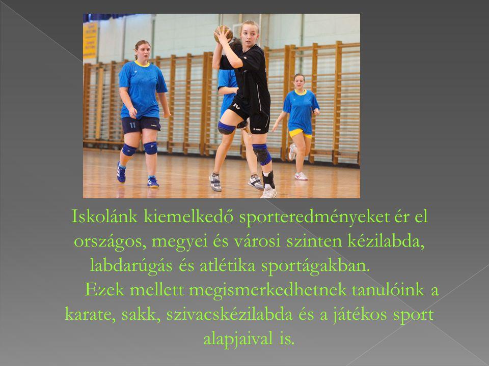 Iskolánk kiemelkedő sporteredményeket ér el országos, megyei és városi szinten kézilabda, labdarúgás és atlétika sportágakban.