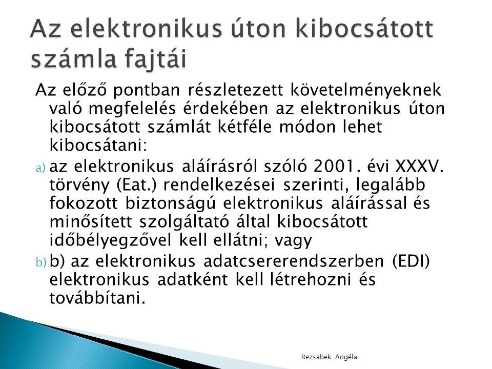 Az előző pontban részletezett követelményeknek való megfelelés érdekében az elektronikus úton kibocsátott számlát kétféle módon lehet kibocsátani: a) az elektronikus aláírásról szóló 2001.