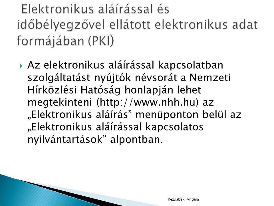 """ Az elektronikus aláírással kapcsolatban szolgáltatást nyújtók névsorát a Nemzeti Hírközlési Hatóság honlapján lehet megtekinteni (http://www.nhh.hu) az """"Elektronikus aláírás menüponton belül az """"Elektronikus aláírással kapcsolatos nyilvántartások alpontban."""