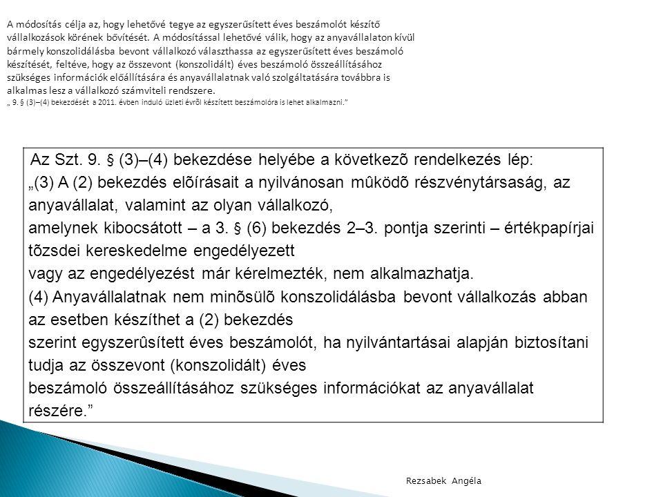 Rezsabek Angéla 52.§(2). Az ü zembe helyez é st hitelt é rdemlő m ó don dokument á lni kell.