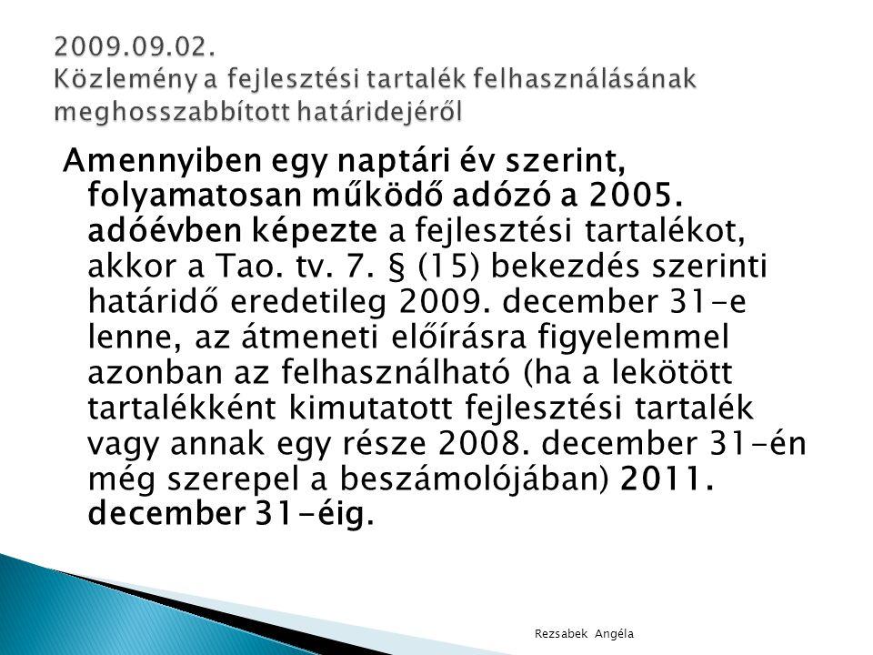 Amennyiben egy naptári év szerint, folyamatosan működő adózó a 2005.