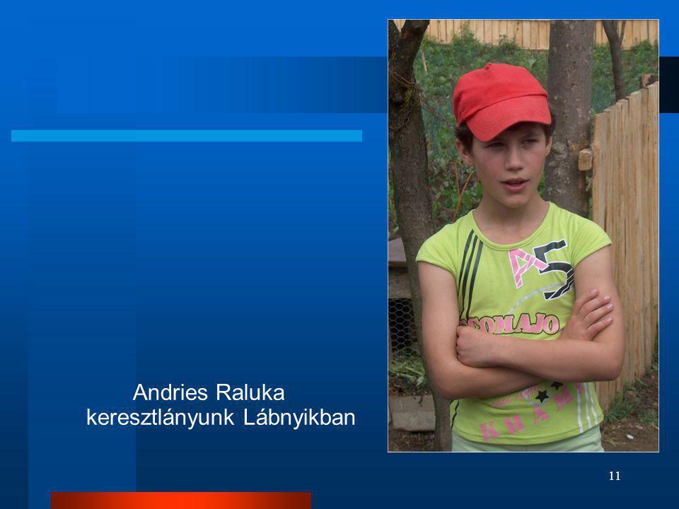 11 Andries Raluka keresztlányunk Lábnyikban
