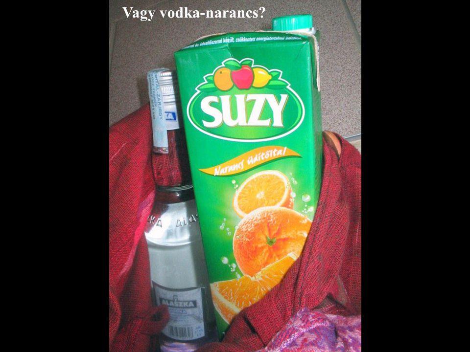 Vagy vodka-narancs?